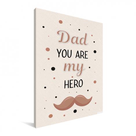 Vaderdag - Dad you are my hero Canvas