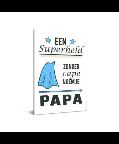 Vaderdag - Een superheld zonder cape noem je papa Aluminium