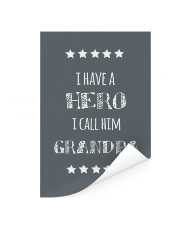 Vaderdag – I have a hero I call him grandpa - cadeau opa Poster